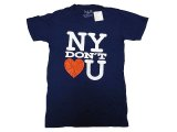K.i.d. NY DON'T LOVE U Tee-Shirts 100% COTTON 【New York Don't Love You】